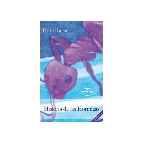 Historia de las Hormigas(Pierre Huber)